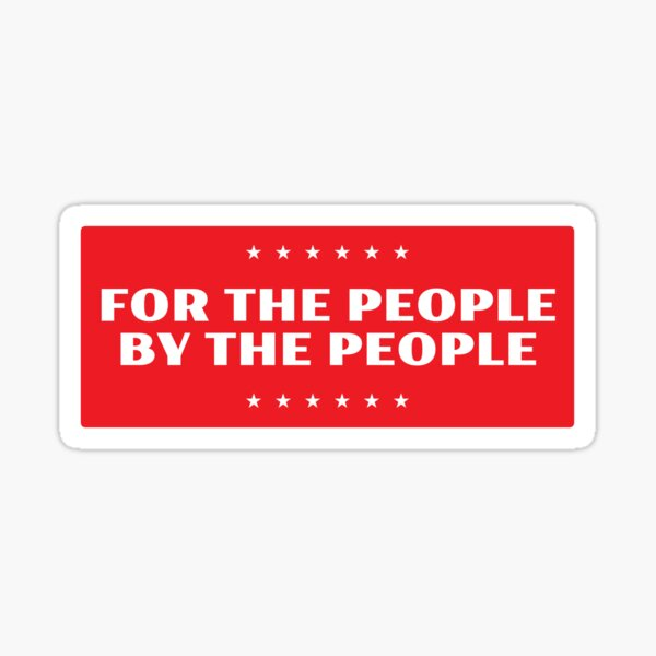 For The People - By The People Sticker