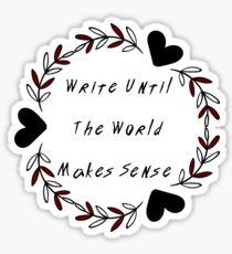 Until The World Makes Sense Sticker
