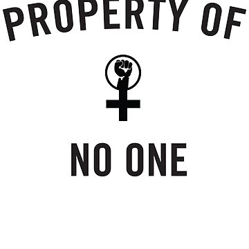 Property of No One Feminist by LGBT