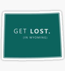 Get Lost in Wyoming WY State Sticker