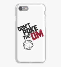Don't Poke the DM iPhone Case/Skin