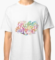 You Are So Loved Classic T-Shirt