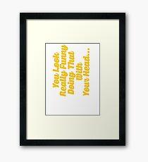 Funny Slogan Framed Print
