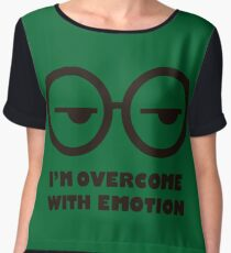 I'm overcome with emotion Chiffon Top