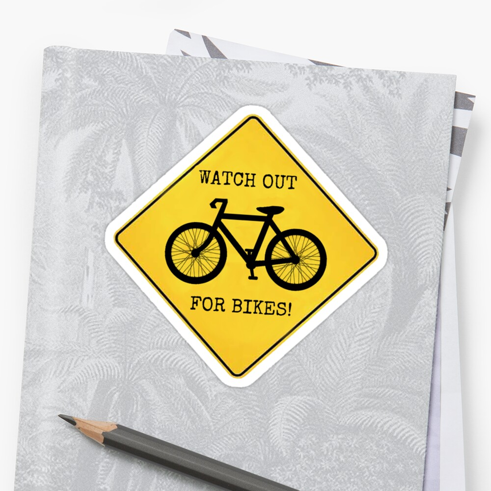 Watch Out For Bikes!! by Rob Price