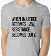 When Injustice Become Law Resistance Becomes Duty Men's V-Neck T-Shirt