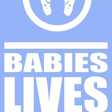 Babies Lives Matter by CubedMEDIA