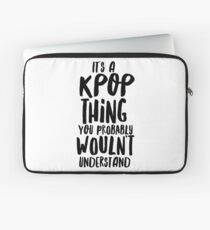 It's a KPOP thing Laptop Sleeve