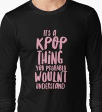 It's a KPOP thing T-Shirt