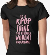 It's a KPOP thing Women's Fitted T-Shirt