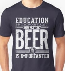 Beer is Importanter Unisex T-Shirt