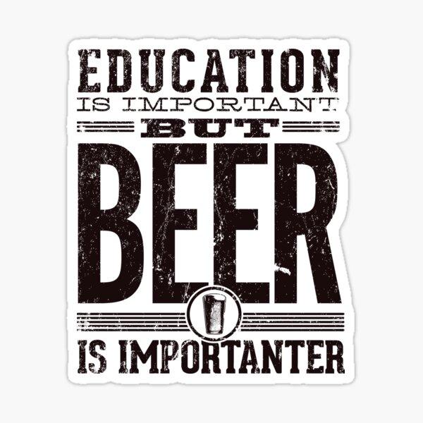 La bière est importante Sticker
