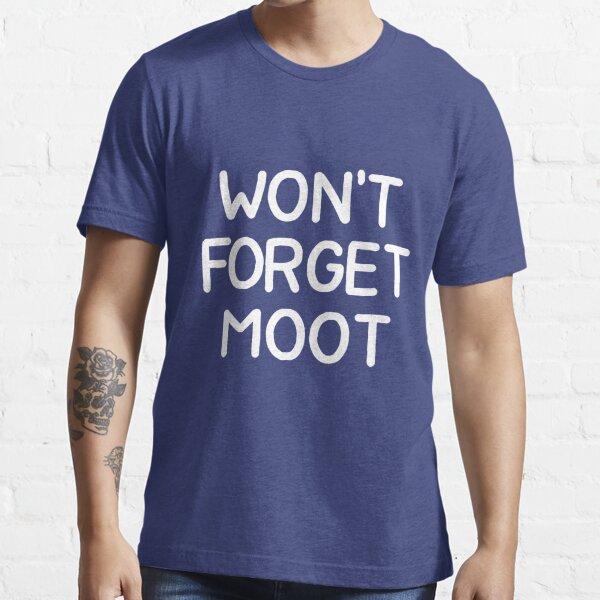 n'oubliera pas moot T-shirt essentiel