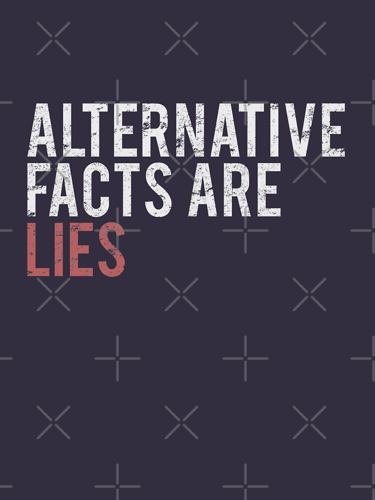 Alternative Facts are Lies | Trump by hamilkids