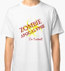 I'm excited for the Zombie Apocalypse Classic T-Shirt