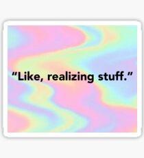 Like Realizing Stuff Kylie Jenner Sticker