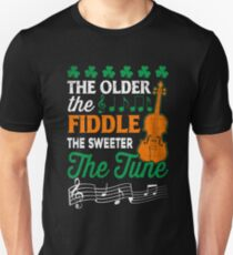 d83b26f6 The Older The Fiddle The Sweeter The Tune Irish Tee Shirt Unisex T-Shirt