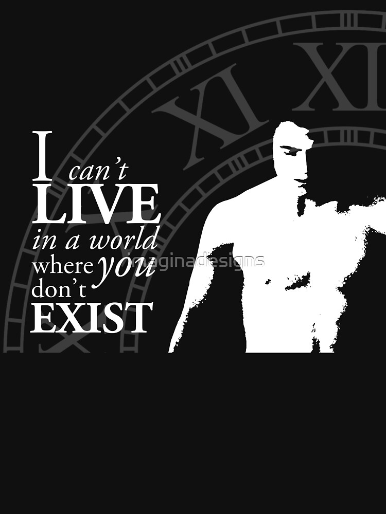 I can't live in a world where you don't exist de imaginadesigns