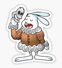 The Rabbit Quoteth Shakespeare  Sticker