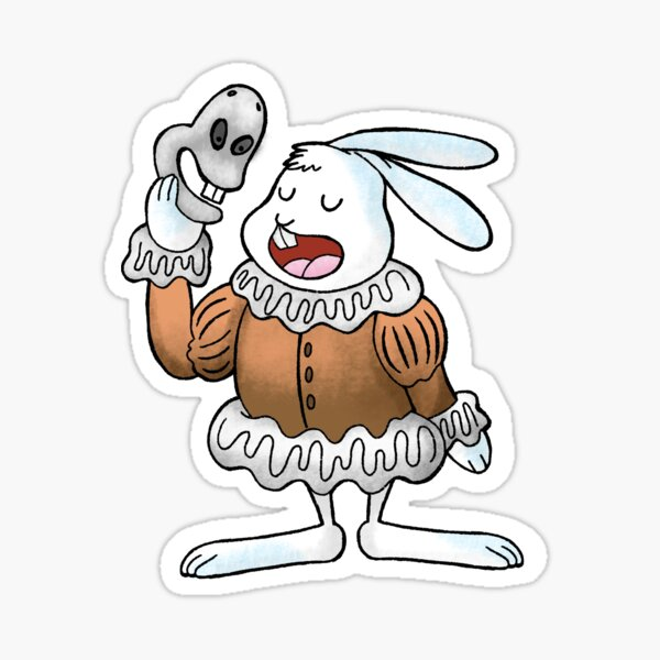 The Rabbit Quoteth Shakespeare  Sticker