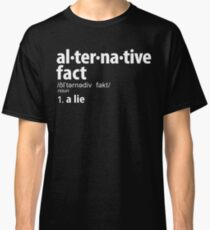 Alternative Facts Definition Classic T-Shirt