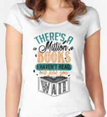 There's A Million Books I Haven't Read... Women's Fitted Scoop T-Shirt