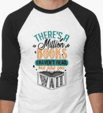 There's A Million Books I Haven't Read... Men's Baseball ¾ T-Shirt