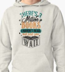 There's A Million Books I Haven't Read... Pullover Hoodie