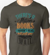 There's A Million Books I Haven't Read... T-Shirt