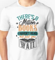 There's A Million Books I Haven't Read... Unisex T-Shirt