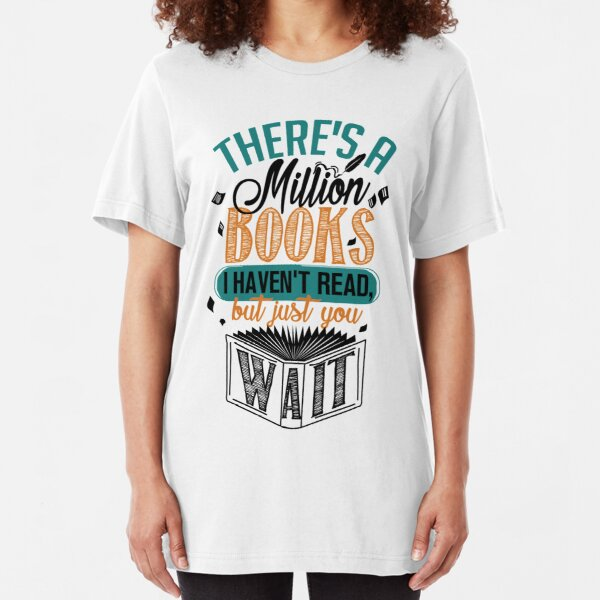 There's A Million Books I Haven't Read... Slim Fit T-Shirt