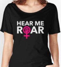 Hear ME ROAR Women's Relaxed Fit T-Shirt