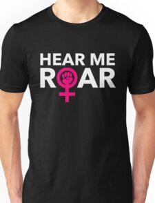Hear ME ROAR Unisex T-Shirt