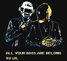 All Your Bass Are Belong To Us | Unisex T-Shirt