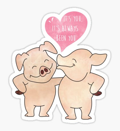 Smiling Piggy Couple - It is you - Always been you - Happy Valentines Day Sticker