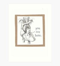 You Are Here Anatomical Heart Art Print