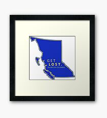 Get Lost in British Columbia Framed Print