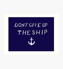 Don't Give Up The Ship Art Print