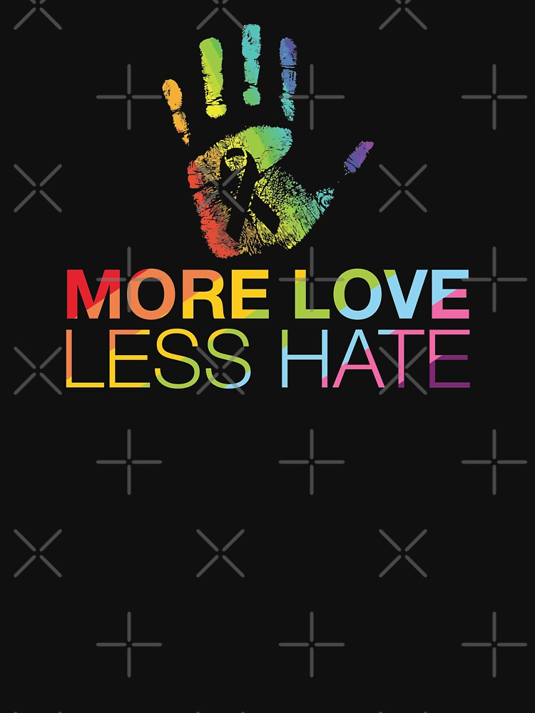 More Love Less Hate, Pray For Orlando | Classic T-Shirt