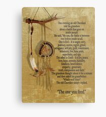 The Two wolves, Cherokee proverb Metal Print