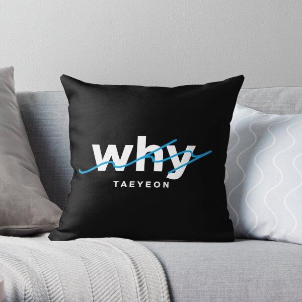 kim taeyeon - WHY Throw Pillow