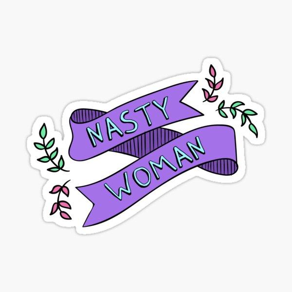 nasty woman banner Sticker