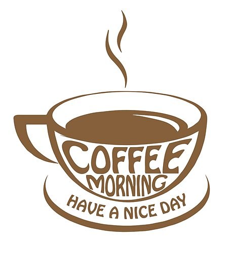Coffee Morning Have A Nice Day Caffeine Cafe Gift Poster By Digitalnomadtee