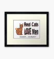 Real Men Love Cats Ironic Humor Framed Print