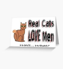 Real Men Love Cats Ironic Humor Greeting Card