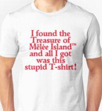 I FOUND THE TREASURE OF MÊLÉE ISLAND Unisex T-Shirt