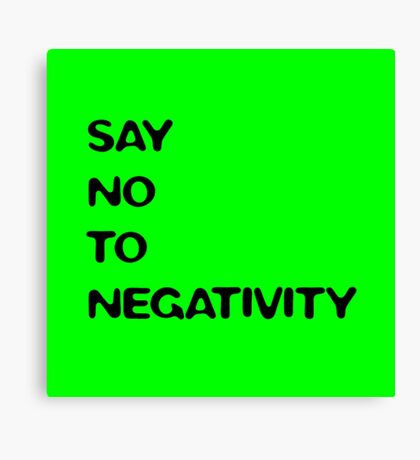 say no to negativity (green) Canvas Print