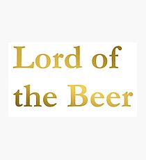 Lord of the Beer Photographic Print