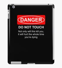 Do Not Touch iPad Case/Skin