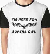 I'm here for Superb Owl Graphic T-Shirt